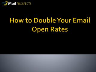 How to Double Your Email Open Rates