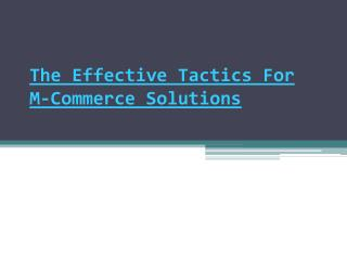 The Effective Tactics For M-Commerce Solutions