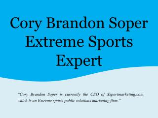 Cory Brandon Soper - Extreme Sports Expert