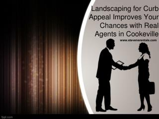 Landscaping for Curb Appeal Improves Your Chances with Real Agents in Cookeville
