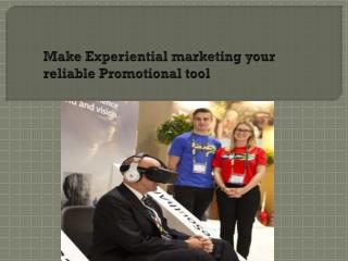 Make Experiential marketing your reliable Promotional tool