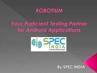 Robotium Proficient Android Testing Partner