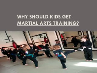 Why Should Kids get Martial Arts Training