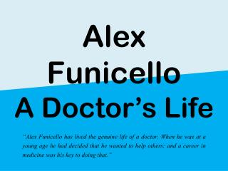 Alex Funicello - A Doctor's Life
