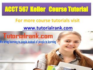 ACCT 567 (Keller) Course Tutorial/TutotorialRank
