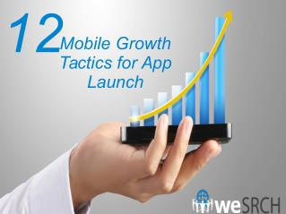 12 Mobile Growth Tactics for App Launch