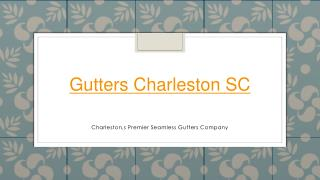 provides gutters installation charleston sc at competitive prices
