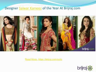 Designer Salwar Kameez of the Year Only at Brijraj.com