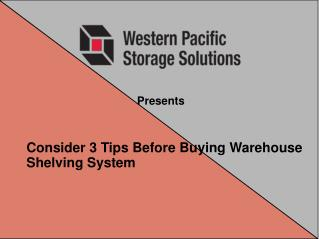 Consider 3 Tips Before Buying Warehouse Shelving System