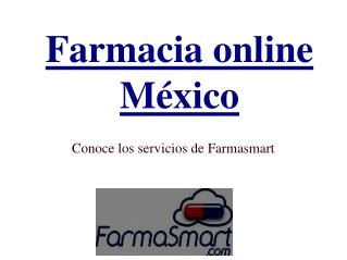 Farmacia online México: conoce los servicios de Farmasmart