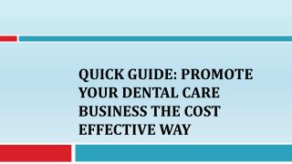 Quick Guide: Promote Your Dental Care Business the Cost Effective Way