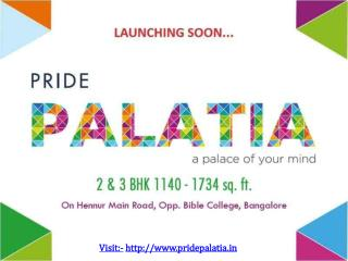 Pride Palatia New Residential Project Hennur Main Road Bangalore