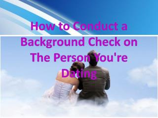 How to Conduct a Background Check on The Person You're Dating