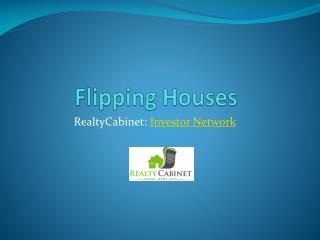 Investor Network for filipping houses