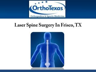 Laser Spine Surgery In Frisco, TX