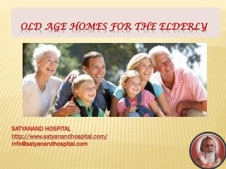 Searching for Geriatric Care in Pune than go for satyanand hospital