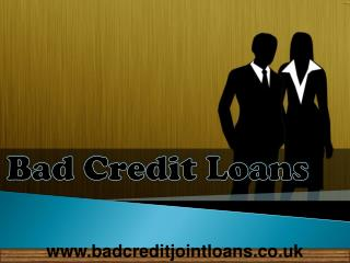 Bad Credit Loans- Easy Finance For All Monetary Needs