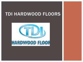 TDI Hardwood Floors
