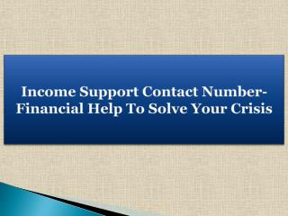 Income Support Contact Number-Financial Help To Solve Your Crisis