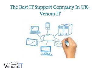 The Best IT Support Company In UK- Venom IT