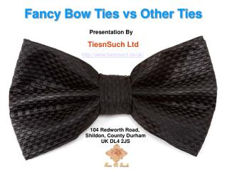 Fancy bow ties vs Other Ties