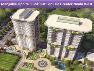 Mangalya Ophira 3 Bhk Flat For Sale Greater Noida West