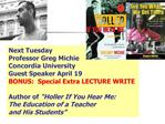 Next Tuesday Professor Greg Michie  Concordia University Guest Speaker April 19 BONUS:  Special Extra LECTURE WRITE   Au