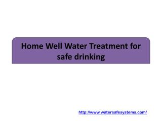 Home Well Water Treatment for safe drinking