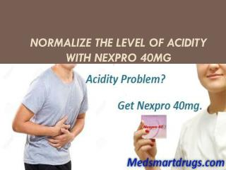 Normalize the level of acidity with Nexpro 40mg