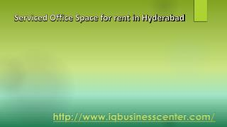 http://www.slideserve.com/ItglobalTrainings/serviced-office-space-for-rent-in-hyderabad