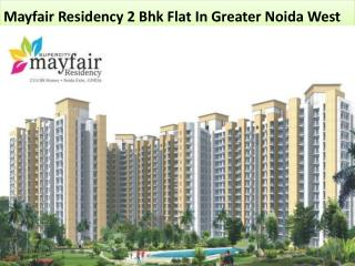 Mayfair Residency 2 Bhk Flat In Greater Noida