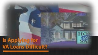 Is Applying For VA Loans Difficu
