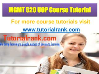 MGMT 520 UOP Course Tutorial/TutorialRank