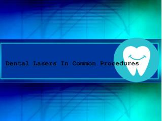 Dental Lasers In Common Procedures