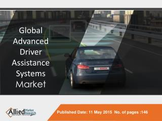 Global Advanced Driver Assistance Systems (ADAS) Market Size, Share, Trends, Segmentation, Forecast 2013 - 2020