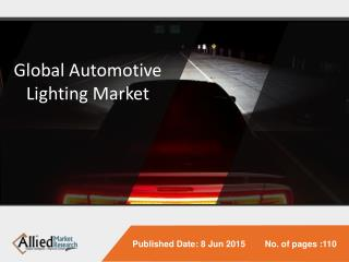 Automotive Lighting Market Size, Share, Trends, Growth, Opportunities and Forecasts 2014 - 2020