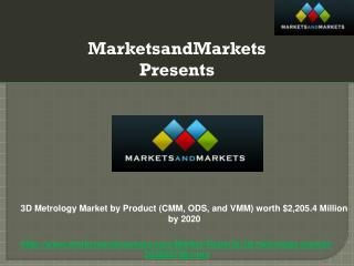 3D Metrology Market by Product (CMM, ODS, and VMM) worth $2,205.4 Million by 2020