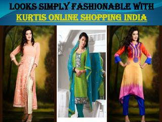 Looks Simply fashionable with Kurtis Online Shopping India