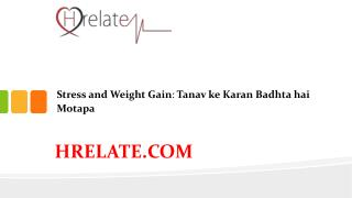Janiye Stress And Weight Gain Aur Rakhiye Apne Aap Ko Fit