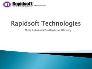 Mobile App & Web Development in Rapidsoft Technologies