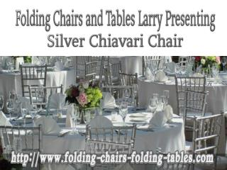 Folding Chairs and Tables Larry Presenting Silver Chiavari Chair