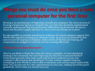 Things you must do once you Boot a new personal computer for the first time