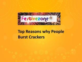 Top reasons why people burst crackers