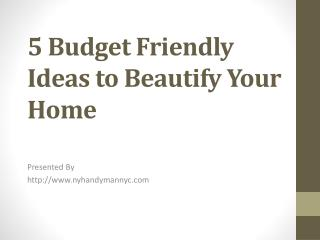 5 Budget Friendly Ideas to Beautify Your Home