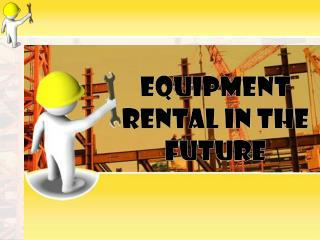 Equipment Rental in the Future