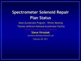 Spectrometer Solenoid Repair Plan Status