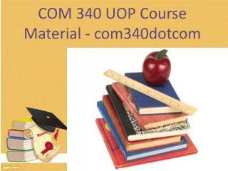 COM 340 UOP Course Material - com340dotcom