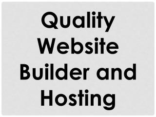 Quality Website Builder and Hosting