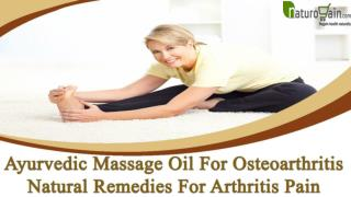 Ayurvedic Massage Oil For Osteoarthritis, Natural Remedies For Arthritis Pain