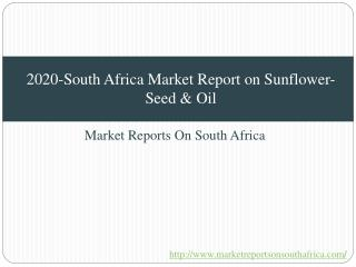 2020-South Africa Market Report on Sunflower-Seed & Oil